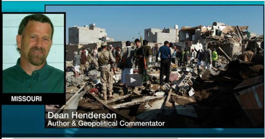 Dean Henderson explained reasons America's John Kerry favors the Saudi bombing campaign