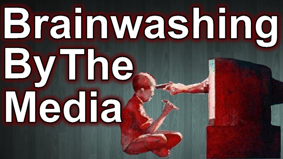 brainwashing by the Media