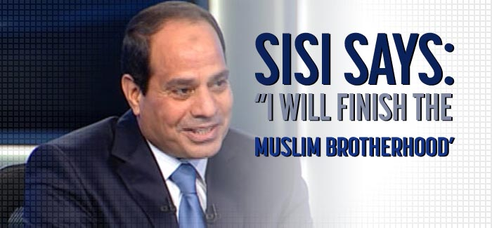 end of the Brotherhood, says Sisi