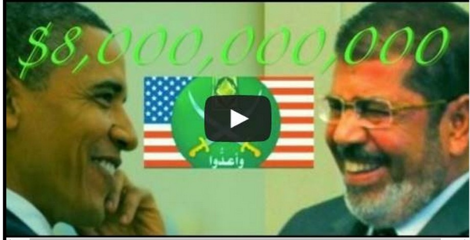 Obama gives 8 billion to Morsi and his Brotherhood